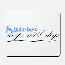 Shirley Sleeps With Dogs Mousepad