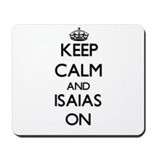 Keep Calm and Isaias ON Mousepad