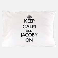 Keep Calm and Jacoby ON Pillow Case