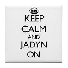 Keep Calm and Jadyn ON Tile Coaster