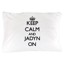 Keep Calm and Jadyn ON Pillow Case