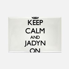 Keep Calm and Jadyn ON Magnets