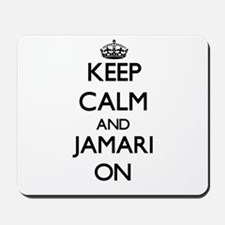 Keep Calm and Jamari ON Mousepad