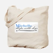 Michelle Sleeps With Dogs Tote Bag
