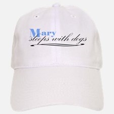 Mary Sleeps With Dogs Baseball Baseball Cap