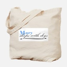 Mary Sleeps With Dogs Tote Bag