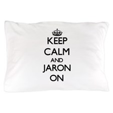 Keep Calm and Jaron ON Pillow Case