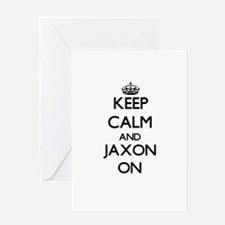 Keep Calm and Jaxon ON Greeting Cards