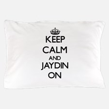 Keep Calm and Jaydin ON Pillow Case