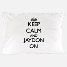 Keep Calm and Jaydon ON Pillow Case