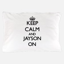 Keep Calm and Jayson ON Pillow Case