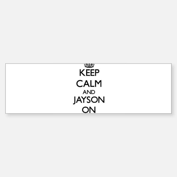 Keep Calm and Jayson ON Bumper Bumper Bumper Sticker