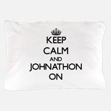 Keep Calm and Johnathon ON Pillow Case