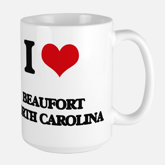 I love Beaufort North Carolina Mugs