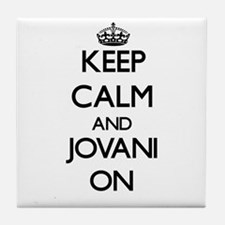 Keep Calm and Jovani ON Tile Coaster