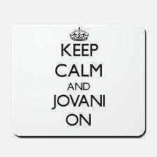 Keep Calm and Jovani ON Mousepad
