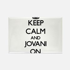 Keep Calm and Jovani ON Magnets