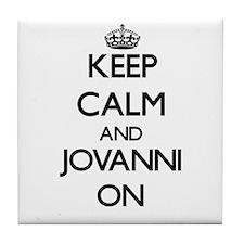 Keep Calm and Jovanni ON Tile Coaster