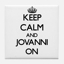 Keep Calm and Jovanni ON Tile Coaster