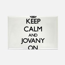 Keep Calm and Jovany ON Magnets