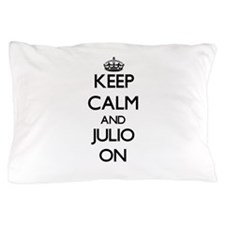 Keep Calm and Julio ON Pillow Case