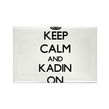 Keep Calm and Kadin ON Magnets