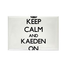 Keep Calm and Kaeden ON Magnets
