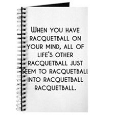 When You Have Racquetball On Your Mind Journal