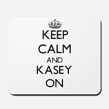 Keep Calm and Kasey ON Mousepad