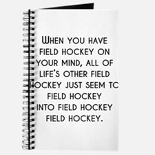 When You Have Field Hockey On Your Mind Journal