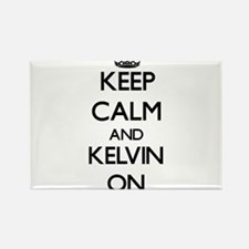 Keep Calm and Kelvin ON Magnets