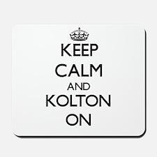 Keep Calm and Kolton ON Mousepad