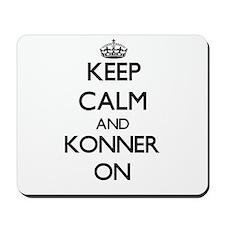 Keep Calm and Konner ON Mousepad