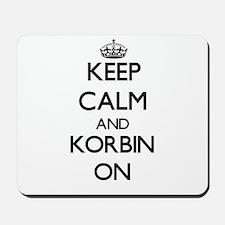 Keep Calm and Korbin ON Mousepad