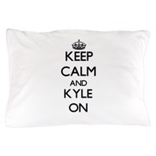 Keep Calm and Kyle ON Pillow Case