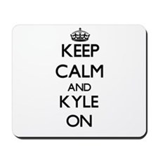 Keep Calm and Kyle ON Mousepad
