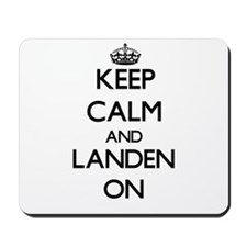 Keep Calm and Landen ON Mousepad