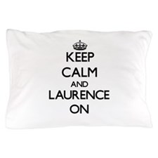 Keep Calm and Laurence ON Pillow Case