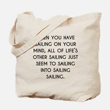 When You Have Sailing On Your Mind Tote Bag