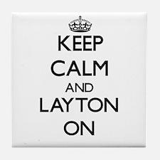 Keep Calm and Layton ON Tile Coaster