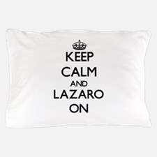Keep Calm and Lazaro ON Pillow Case