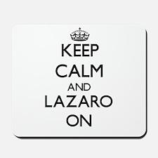 Keep Calm and Lazaro ON Mousepad