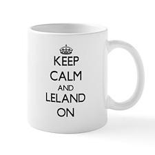 Keep Calm and Leland ON Mugs