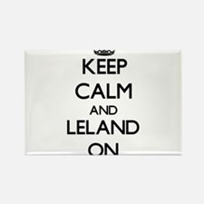 Keep Calm and Leland ON Magnets