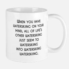 When You Have Waterskiing On Your Mind Mugs