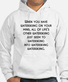 When You Have Waterskiing On Your Mind Hoodie