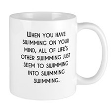 When You Have Swimming On Your Mind Mugs