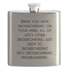 When You Have Snowboarding On Your Mind Flask