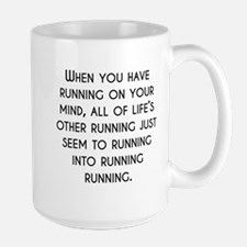 When You Have Running On Your Mind Mugs