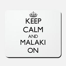 Keep Calm and Malaki ON Mousepad